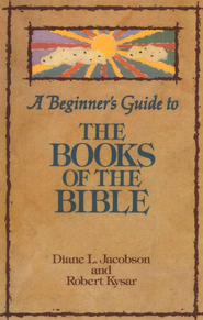A Beginner's Guide to the Books of the Bible   -     By: Diane Jacobson, Robert Kysar