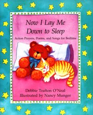 Now I Lay Me Down To Sleep: Action Prayers, Poems, and  Songs For Bedtime  -     By: Debbie Trafton O'Neal