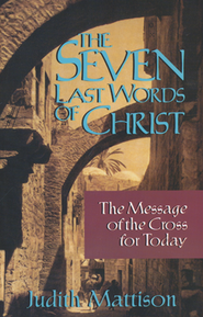The Seven Last Words of Christ   -     By: Judith Mattison