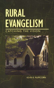 Rural Evangelism: Catching the Vision   -     By: K.E. Ruffcorn