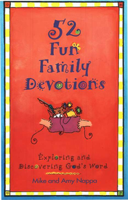 52 Fun Family Devotions   -              By: Amy Nappa, Mike Nappa