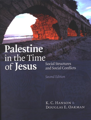Palestine in the Time of Jesus, Second Edition: Social Structures and Social Conflicts  -              By: K.C. Hanson, Douglas E. Oakman