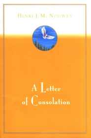 A Letter of Consolation   -     By: Henri J.M. Nouwen