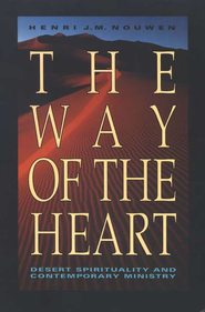 The Way of the Heart   -              By: Henri J.M. Nouwen