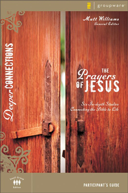 The Prayers of Jesus Participant's Guide - eBook  -     By: Matt Williams