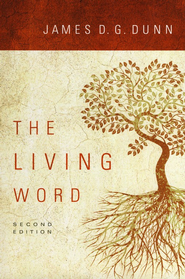 The Living Word: Second Edition  -     By: James D.G. Dunn