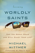 Becoming Worldly Saints: Can You Serve Jesus and Still Enjoy Your Life? - eBook