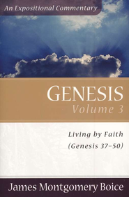 The Boice Commentary Series: Genesis, Volume 3   -     By: James Montgomery Boice