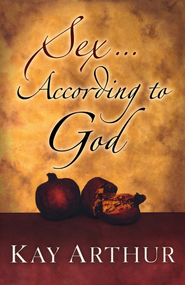 Sex According to God  - Slightly Imperfect  -     By: Kay Arthur