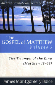 The Triumph of the King (Matthew 18-28)   -     By: James Montgomery Boice
