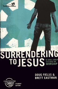 Surrendering to Jesus,  Experiencing Christ Student Edition #6 - Slightly Imperfect  -