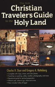 The New Christian Traveler's Guide to the Holy Land, Updated and Expanded Edition  -     By: Charles Dyer, Gregory Hatteberg
