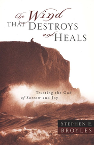 The Wind that Destroys and Heals        -     By: Stephen Broyles