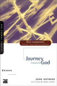 Exodus: Journey Toward God - eBook  -     By: John Ortberg, Kevin G. Harney, Sherry Harney