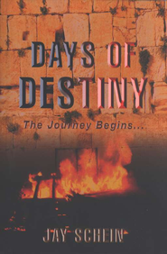 Days of Destiny  -     By: Jay Schein