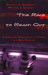 The Race To Reach Out: Connecting Newcomers To Christ in a New Century  -     By: Michael J. Coyer, Douglas T. Anderson