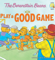 The Berenstain Bears Play a Good Game - eBook  -     By: Jan Berenstain, Michael Berenstain