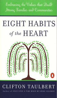 8 Habits Of The Heart   -     By: Clifton L. Taulbert