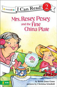 Mrs. Rosey Posey and the Fine China Plate - eBook  -     By: Robin Jones Gunn, Christina Diane Schofield