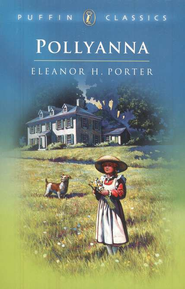 Penguin Classics: Pollyanna   -     By: Eleanor H. Porter, Neil Reed