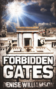 Forbidden Gates   -     By: Denise Williamson