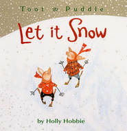 Toot & Puddle: Let it Snow  -     By: Holly Hobbie