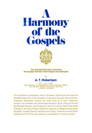 A Harmony of the Gospels   -     By: A.T. Robertson
