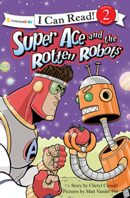 Super Ace and the Rotten Robots - eBook  -     By: Cheryl Crouch, Michael Vander Pol