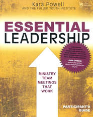 Essential Leadership, Participant's Guide  -     By: Kara Powell