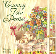Country Tea Parties   -     By: Maggie Stuckey