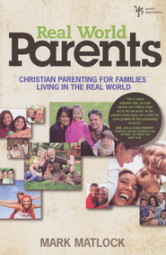 Real World Parents: Christian Parenting for Families Living in The Real World - Slightly Imperfect  -