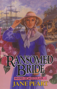 Ransomed Bride, Brides of Montclair Series #2   -     By: Jane Peart