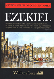 Ezekiel, Geneva Commentary Series   -     By: William Greenhill