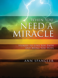 When You Need a Miracle: Daily Readings - eBook  -     By: Ann Spangler