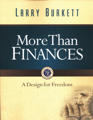 More Than Finances                            -     By: Larry Burkett