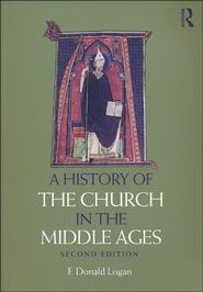 A History of the Church in the Middle Ages   -              By: Donald F. Logan