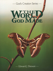 The World God Made   -     By: Edward J. Shewan
