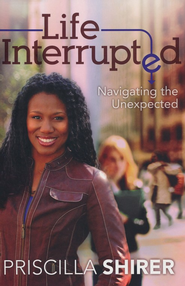 Life Interrupted: Navigating the Unexpected - Slightly Imperfect  -     By: Priscilla Shirer