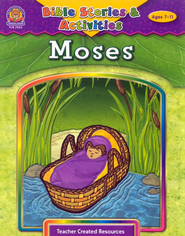Moses, Ages 7-11 Bible Story Activities  -              By: Mary Tucker