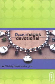True Images Devotional: 90 Daily Devotions for Girls  -