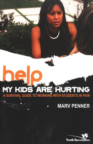 Help! My Kids Are Hurting   -              By: Marv Penner