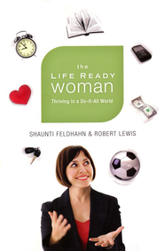 The Life Ready Woman: Thriving in a Do-It-All World  - Slightly Imperfect  -