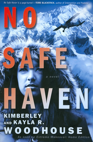 No Safe Haven    -              By: Kimberley Woodhouse, Kayla R. Woodhouse