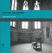 Staying Grounded in a Shifting World: Rediscovering the Practices of Our Faith--Participant's Guide  -              By: Norton Herbst, Gabe Lyons