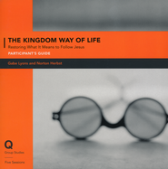Kingdom Way of Life Participant's Guide: Recovering a Holistic Understanding of the Gospel - Slightly Imperfect  -     By: Norton Herbst, Gabe Lyons