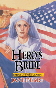 Heros Bride, Brides of Montclair Series #11  -              By: Jane Peart