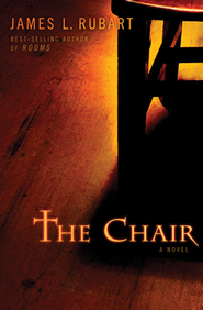 The Chair    -              By: James L. Rubart
