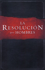 La Resolucion para Hombres (The Resolution for Men)  -     By: Stephen Kendrick, Alex Kendrick, Randy Alcorn