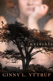Invisible    -              By: Ginny L. Yttrup