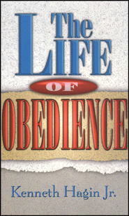 The Life of Obedience  -     By: Kenneth Hagin Jr.